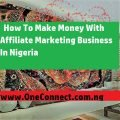 How To Make Money With Affiliate marketing business in Nigeria